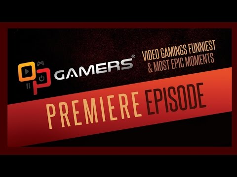 OPgamers pilot episode