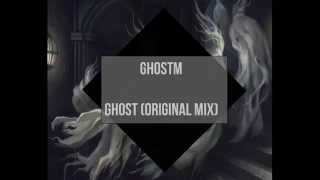 Ghostm - Ghost (Original Mix)