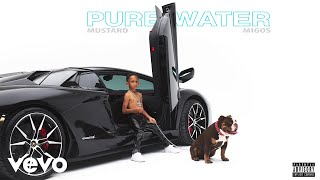 Mustard, Migos - Pure Water (Official Audio)