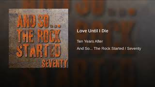 Provided to YouTube by Believe SAS Love Until I Die · Ten Years Aft...