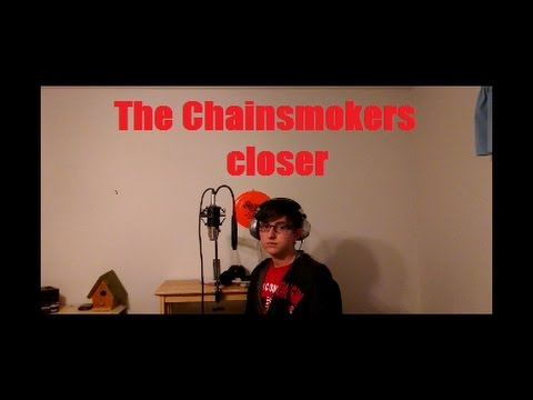 the chainsmokers - closer ft. halsey cover...