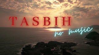 Subhanallah Walhamdulillah la ilaha illallah Allahu Akbar   Tasbih   Tasbih - Latest NO MUSIC Video