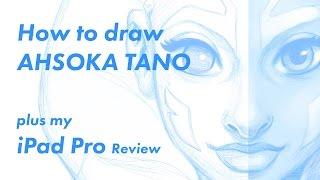 How to Draw Ahsoka Tano and my iPad Pro review