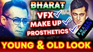BHARAT | VFX Technolgy To be Used To Make Salman Look YOUNGER And OLDER