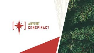 Advent Conspiracy  Week 1