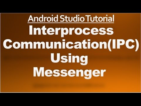 Android Studio Tutorial - 56 - Interprocess Communication using Messenger