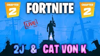 FORTNITE CHAPTER 2 + EVENT! | 2J + Cat Von K LIVE