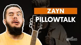 Pillowtalk - Zayn (aula de violão)