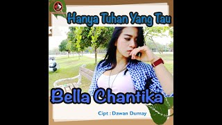 Bella Chantika - Hanya Tuhan Yang Tau (Official Music Video)