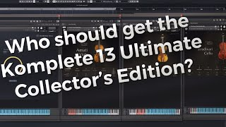 Who is Komplete 13 Ultimate Collector's Edition for? Native Instruments brand new software bundle.