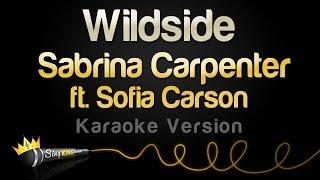 Sabrina Carpenter ft. Sofia Carson - Wildside (Karaoke Version)