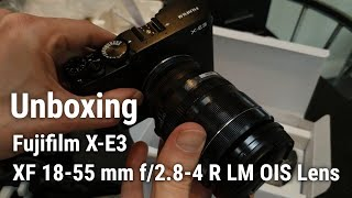 Unboxing the Fujifilm X-E3 with XF 18-55 mm f 2 8-4 R LM OIS Kit Lens bought new for 649
