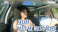 AXELLE dans la Music Drive