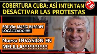🔴🚨😱 COBERTURA CUBA: ASÍ DESACTIVAN LAS PROTESTAS. - MELILLA - BOLIVIA - MEMORIA DEMOCRÁTICA
