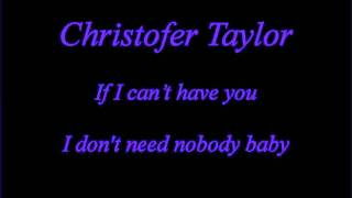 Christopher Taylor   If i can