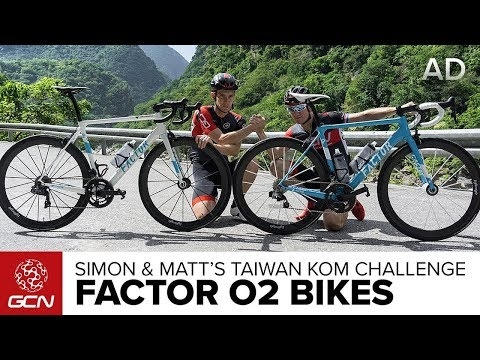 Matt & Simon's Factor O2 Bikes For The Taiwan KOM Challenge