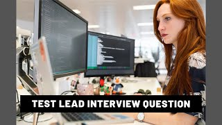 Test lead interview question  software testing interview questions