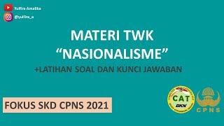 BAHAS TUNTAS TWK NASIONALISME - MATERI DAN LATIHAN SOAL