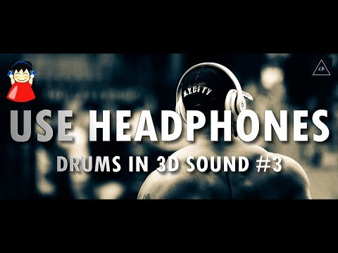 3d audio experience | Drums Music in 3d Sound #3 | Lazy Boys Productions