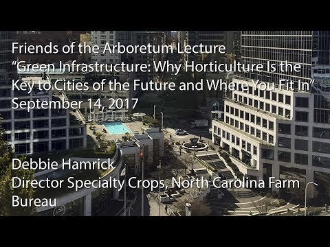 """""""Green Infrastructure: Why Horticulture Is the Key to Cities of the Future and Where You Fit In"""""""