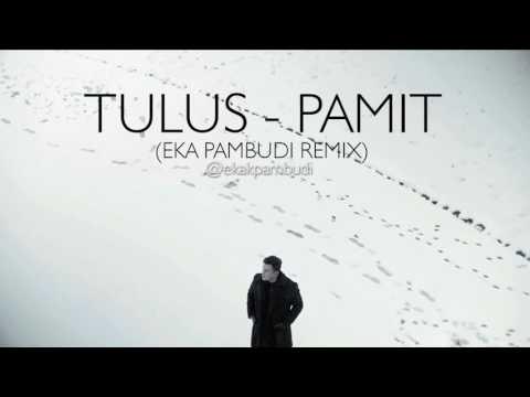 Tulus - Pamit (Eka Pambudi Remix)