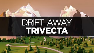 [LYRICS] Trivecta - Drift Away (ft. Charlotte Haining)