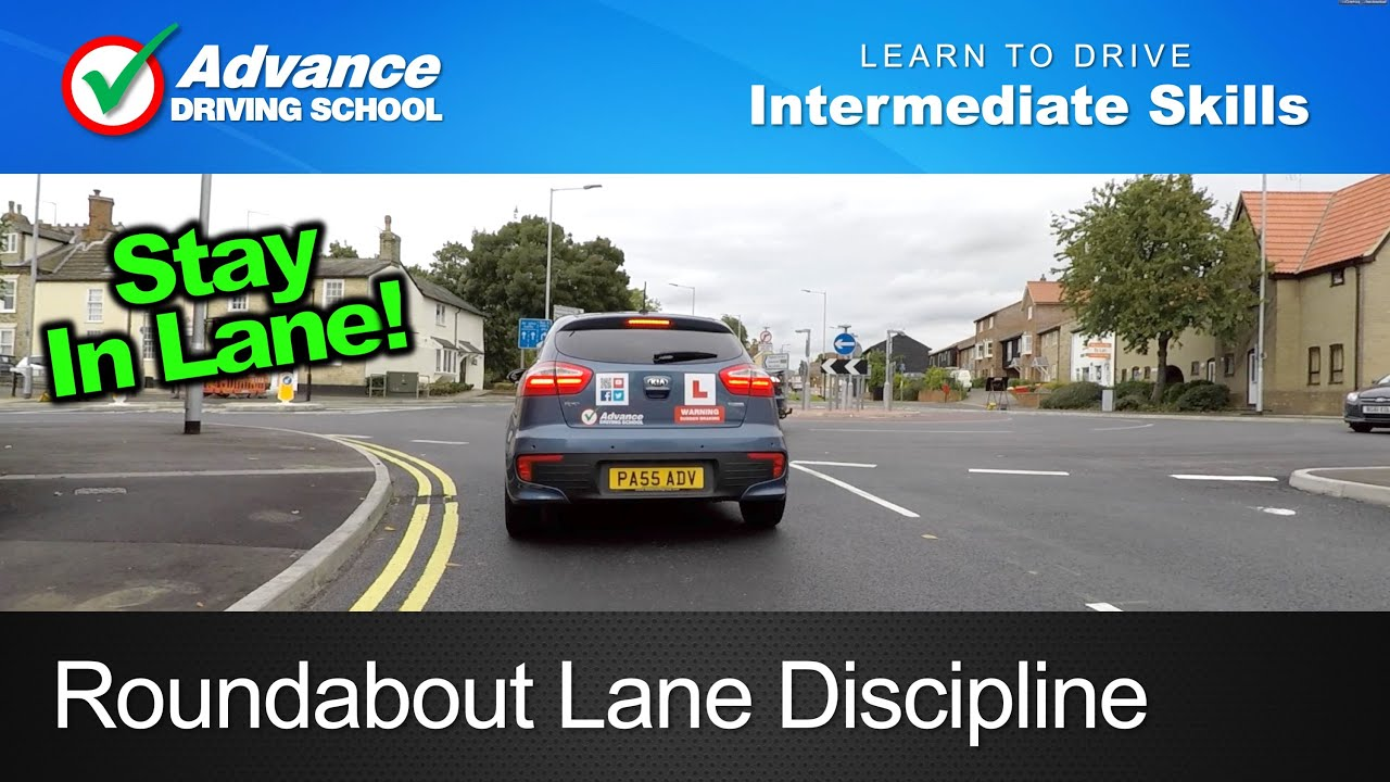 Roundabout Lane Discipline Learning To Drive Intermediate Skills