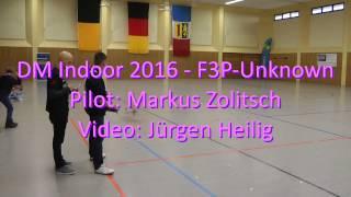 DM Indoor 2016 - F3P-Unknown - Markus Zolitsch