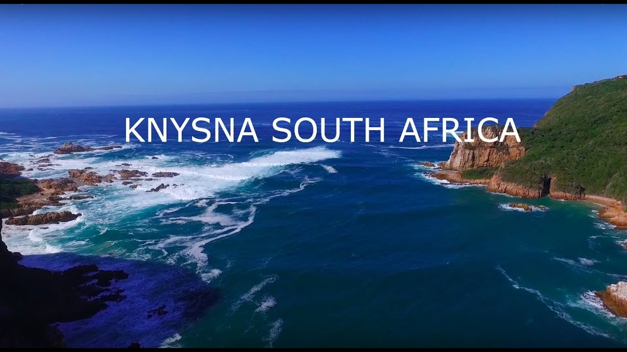 Travel Playlist 2017 Knysna South Africa March 2017 Youtube