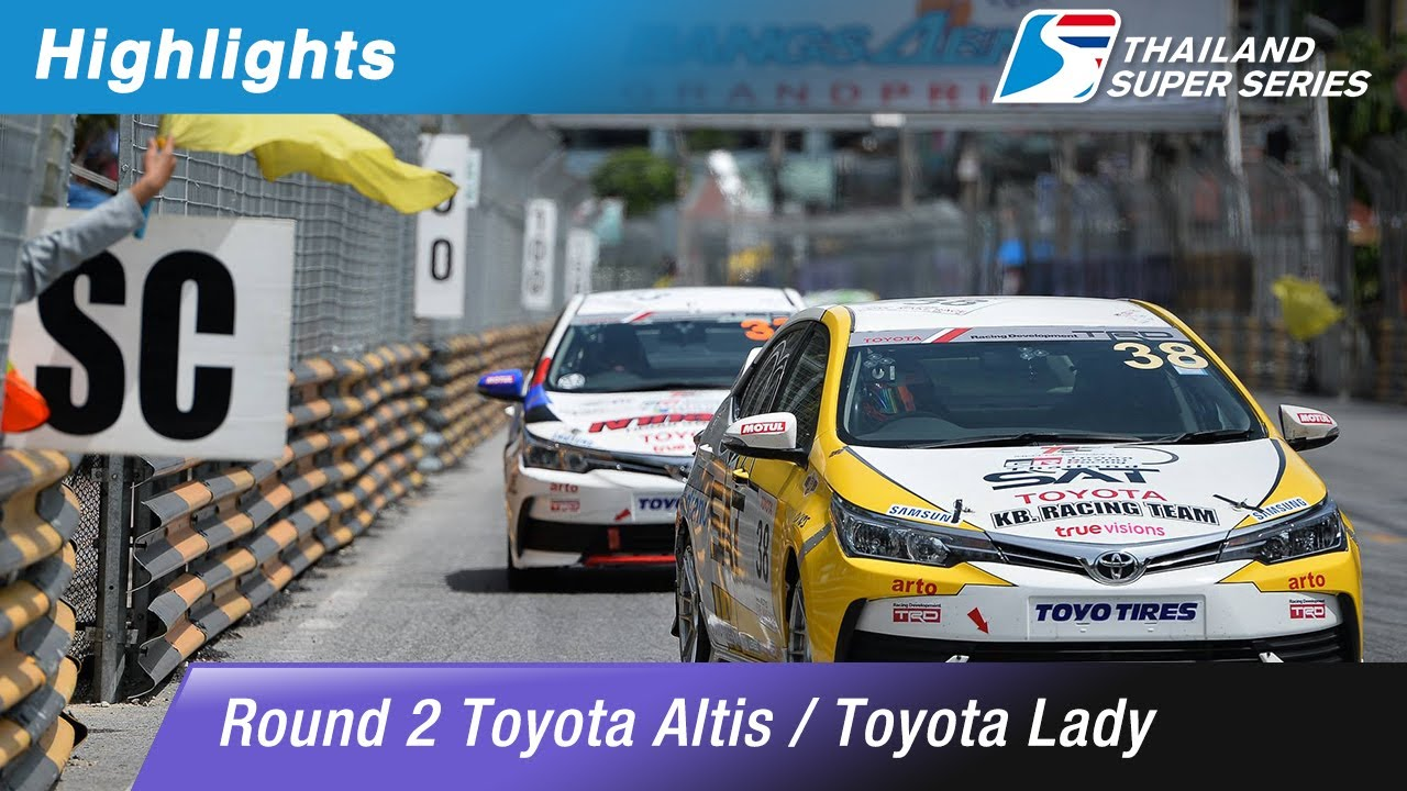 [TH] Highlights Toyota Altis / Toyota Lady : Round 2 ​@Bangsaen Street Circuit,Chonburi
