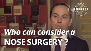Who can consider a nose surgery ? (Q&A for patients)