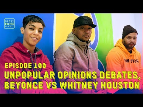 Episode 100: UnPopular Opinions Debates, Beyonce vs. Aaliyah | Grass Routes Podcast #100