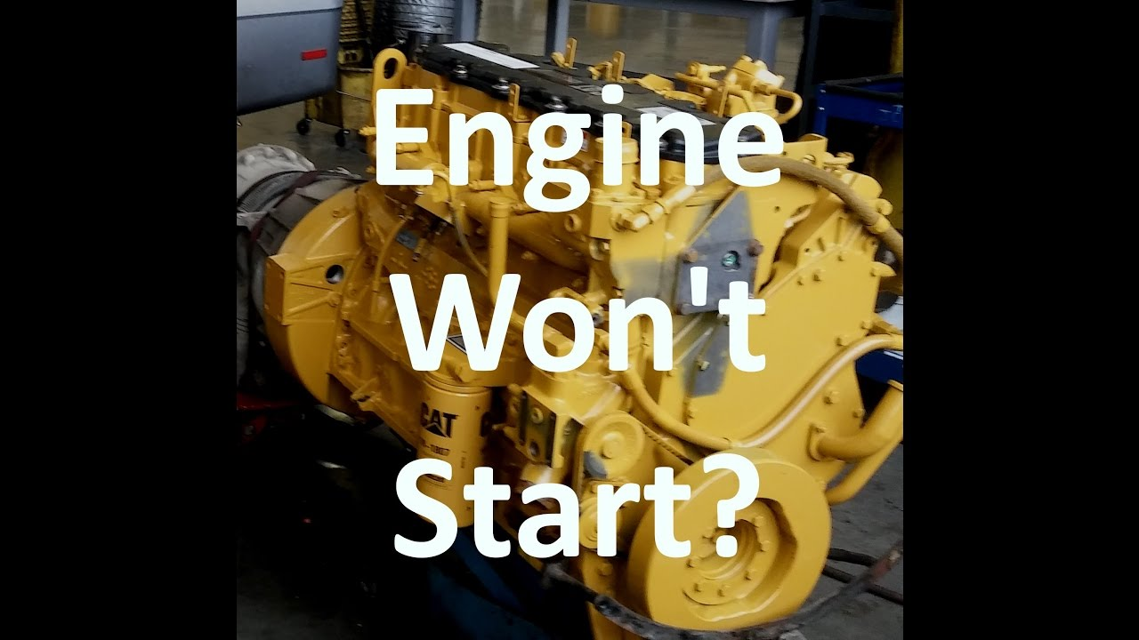 cat engine won't start troubleshooting  diesel engine crank no start  -  youtube