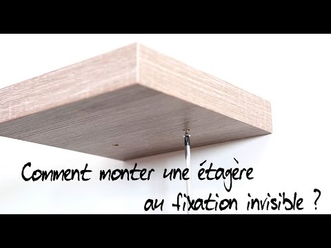 comment monter une etagere a fixation invisible