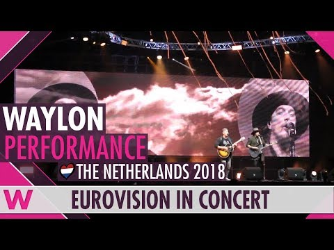 "Waylon ""Outlaw In 'Em"" (The Netherlands 2018) LIVE @ Eurovision in Concert 2018"