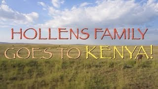 Hollens Family goes to KENYA!