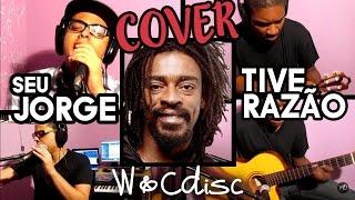 W&Cdisc - Tive Razão (Cover Seu Jorge)
