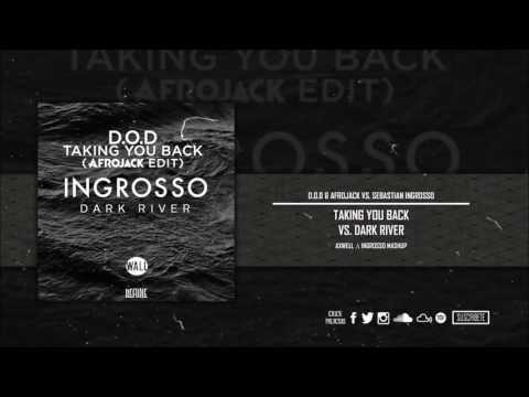 Taking You Back vs. Dark River (Axwell Λ Ingrosso Mashup)