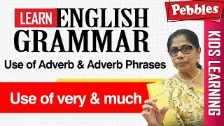 Learn English Grammar | Use of Adverb & Adverb Phrases | Use of very & much