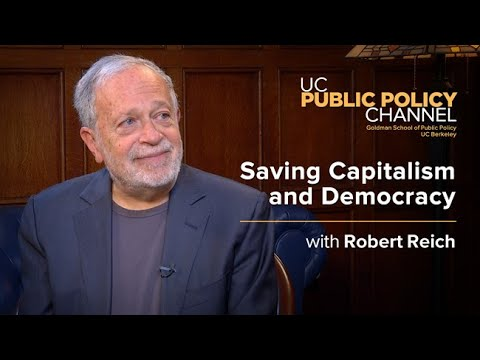 Saving Capitalism and Democracy with Robert Reich -- In the Living Room with Henry E. Brady