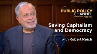 Saving Capitalism and Democracy with Robert Reich—In the Living Room with Henry E. Brady