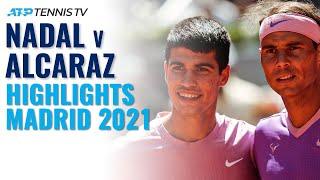 Rafa Nadal vs Carlos Alcaraz: Special Moments \u0026 Shots | Madrid 2021