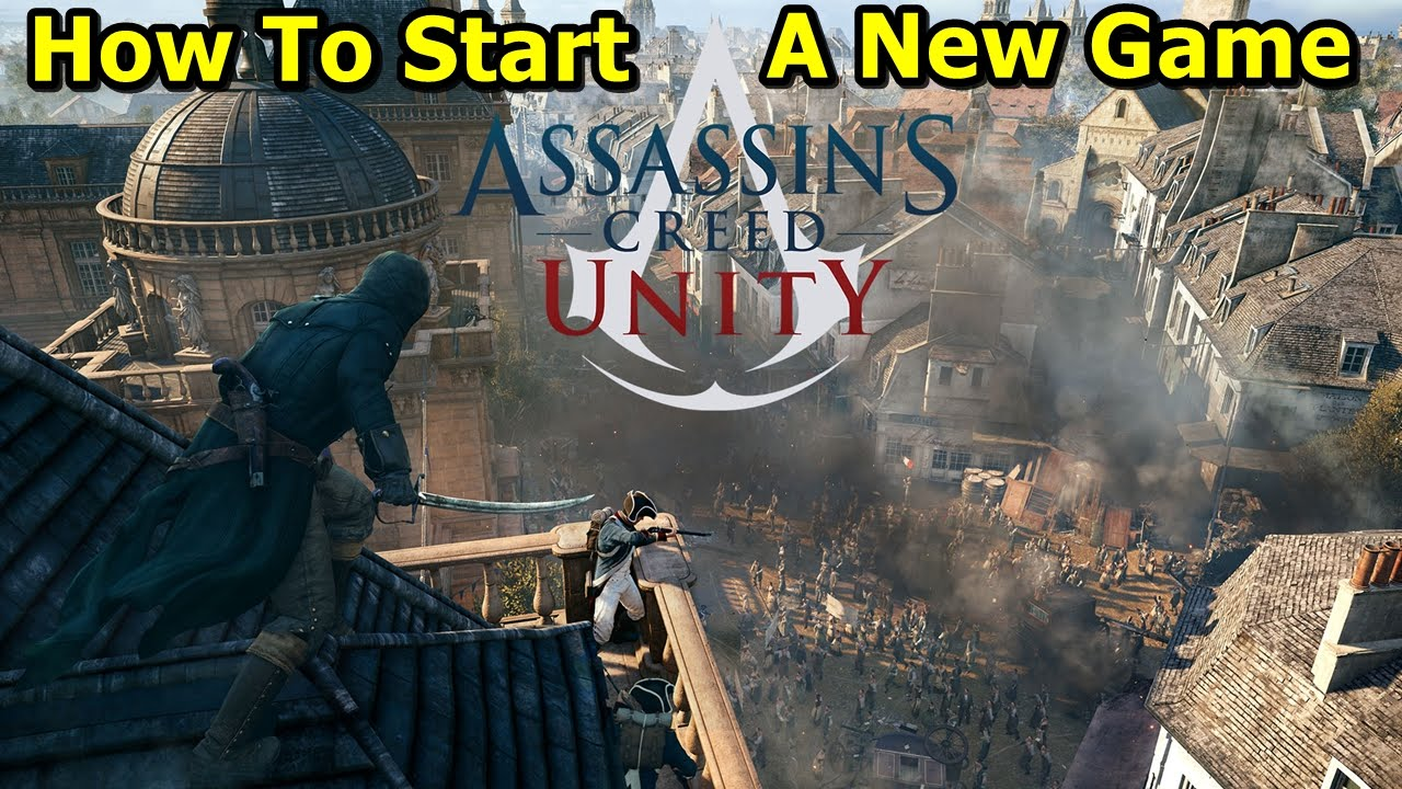 How To Start A New Game In Ac Unity Pc Only Youtube