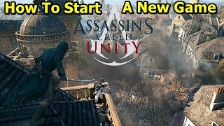 (Sadece PC)AC Unity Yeni Bir Oyuna Başlamak İçin nasıl