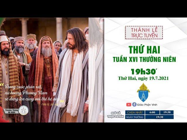 🔴Trực Tuyến Thánh Lễ:  THỨ HAI XVI THƯỜNG NIÊN | 19h30', 19.7.2021| Giáo Phận Vinh