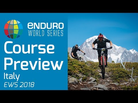 Course Preview Rd 5 | EWS La Thuile, ITA 2018