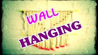 How to | Make a Wall Hanging
