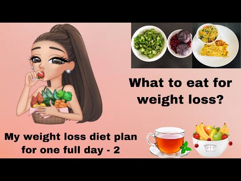 Indian weight loss full day diet plan - 2 || List of foods to eat for losing weight fast    & easy