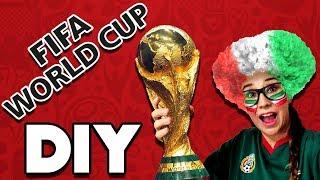 FIFA WORLD CUP DIY | CÓMO HACER LA COPA DEL MUNDIAL DE FÚTBOL | RUSIA 2018