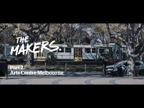 For the Makers: Arts Centre Melbourne